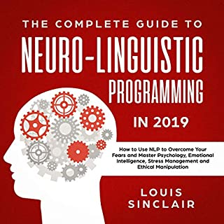 The Complete Guide to Neuro-Linguistic Programming in 2019 audiobook cover art