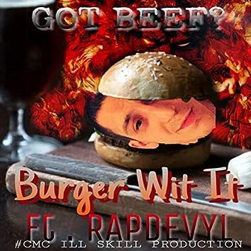 Burger Wit it