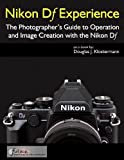 Nikon Df Experience - The Photographer's Guide to...
