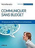 Communiquer sans budget - 101 astuces pour les TPE-PME et auto-entrepreneurs.