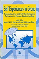 Self Experiences in Group: Intersubjective and Self Psychological Pathways to Human Understanding (International Library of Group Analysis, 4) by Unknown(1998-02-01)