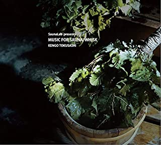 MUSIC FOR SAUNA WHISK