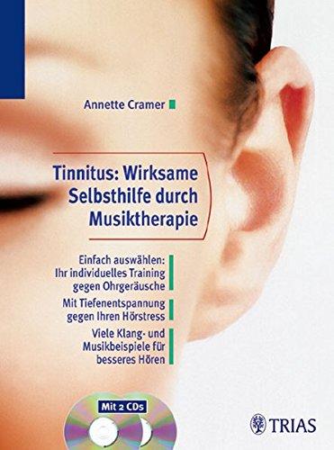 Tinnitus: Wirksame Selbsthilfe durch Musiktherapie: Einfach auswählen: Ihr individuelles Training gegen Ohrgeräusche. Mit Tiefentspannung gegen Ihren ... Klang- und Musikbeispiele für besseres Hören
