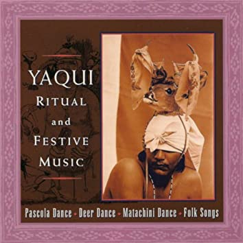 Yaqui Ritual and Festive Music
