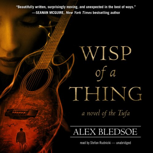 Wisp of a Thing     A Novel of the Tufa, Book 2              By:                                                                                                                                 Alex Bledsoe                               Narrated by:                                                                                                                                 Stefan Rudnicki                      Length: 9 hrs and 14 mins     105 ratings     Overall 4.4