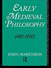 Early Medieval Philosophy 480-1150: An Introduction