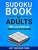 SUDOKU BOOK FOR ADULTS: 1100+ Easy To Super Hard Sudoku Puzzles with Solutions. Keep Your Brain Young.