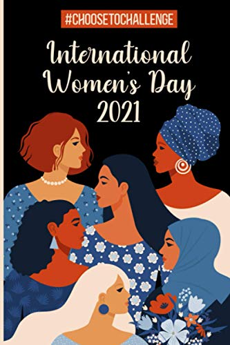 """Compare Textbook Prices for International Women's Day 2021: International Women's Day March 8, 8 March Notebook for Women, Amazing International Women's Day Card , perfect gift ... Pages Journal For Women 