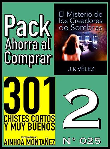 Pack Ahorra al Comprar 2 (Nº 025): 301 Chistes cortos y muy buenos ...