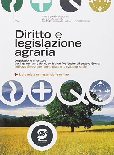 Diritto e legislazione agraria. Con e-book. Con espansione online. Per gli Ist. professionali