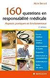 160 questions en responsabilité médicale - Aspects pratiques et fondamentaux