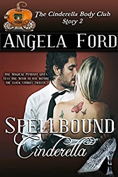 Spellbound Cinderella (The Cinderella Body Club Book 2) by [Angela Ford]