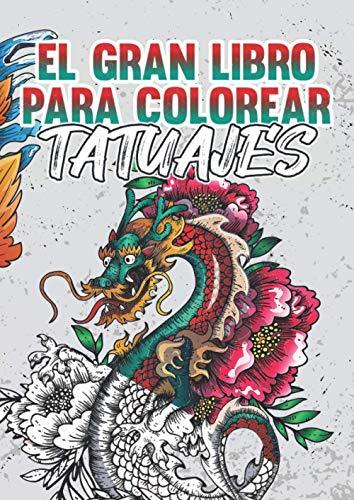 El gran libro para colorear tatuajes: Un libro para colorear con más de 80 motivos para que los adultos coloreen - XXL