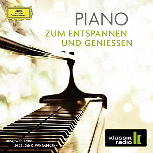 Piano - zum Entspannen und Genießen (Klassik Radio)
