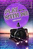 Play with me 4: Ungeküsst
