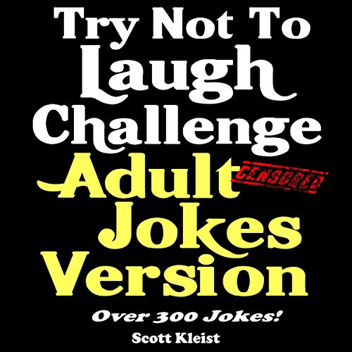 Try Not to Laugh Challenge Adult Jokes Version audiobook cover art