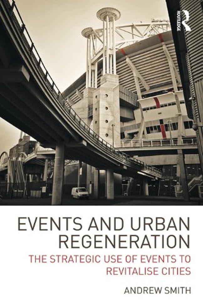 占めるガム薬理学Events and Urban Regeneration: The Strategic Use of Events to Revitalise Cities (English Edition)