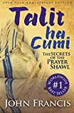 Talitha Cumi: Secrets of the Prayer Shawl - New Edition