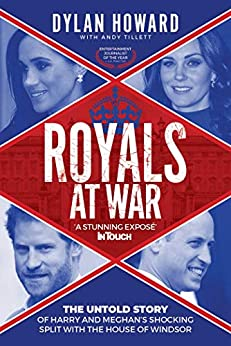 Royals at War: The Untold Story of Harry and Meghan's Shocking Split with the House of Windsor (Front Page Detectives) by [Dylan Howard, Andy Tillett]