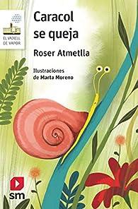 Caracol se queja: 163 par Roser Atmetlla Andreu