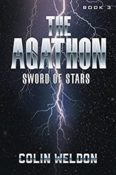 The Agathon Book 3: Sword Of Stars by [Colin Weldon]