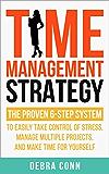 时间管理策略:已被证明的6步系统可以轻松管理多个项目,控制压力,为自己腾出时间