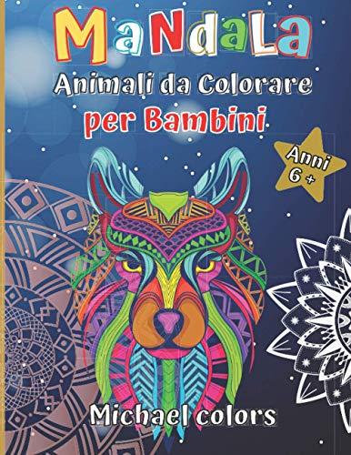 Mandala animali da colorare: Per bambini dai 6 anni