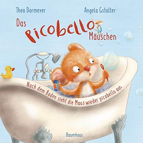 Das Picobello-Mäuschen - Nach dem Baden sieht die Maus wieder picobello aus (Pappbilderbuch): (Band 1)