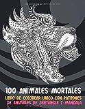 100 animales mortales - Libro de colorear único con patrones de animales de zentangle y mandala