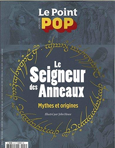Le Point Pop Hs N 3 le Seigneur des Anneaux, Mythes et Origines