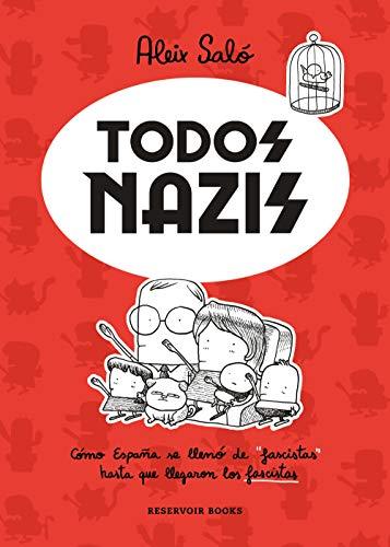 """Todos nazis: Cómo España se llenó de """"fascistas"""" hasta que llegaron los fascistas"""