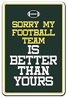 Sorry My Football Team Sports Team Rival 注意看板メタル安全標識注意マー表示パネル金属板のブリキ看板情報サイントイレ公共場所駐車ペット誕生日新年クリスマスパーティーギフト