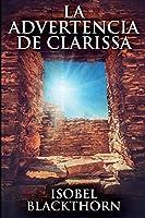 La Advertencia de Clarissa: Edición de Letra Grande