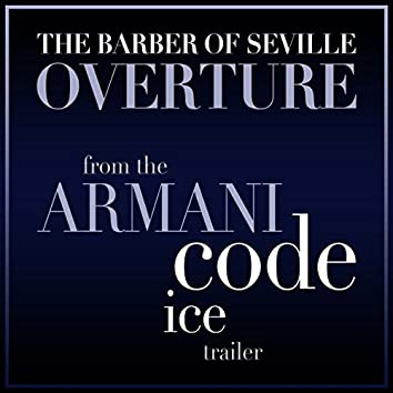 """The Barber of Seville - Overture (From the """"Armani Code - Ice"""" Trailer)"""