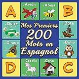 Mes 200 Premiers Mots en Espagnol: dictionnaire visuel bilingue Espagnol Français pour les enfants de 2 à 6 ans
