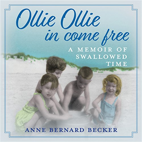 Ollie Ollie In Come Free: A Memoir of Swallowed Time audiobook cover art