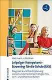 Leipziger Kompetenz-Screening für die Schule (LKS): Diagnostik und Förderplanung: soziale und emotionale Fähigkeiten, Lern- und Arbeitsverhalten (German Edition)