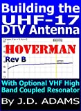 Building the UHF-17 DTV Antenna