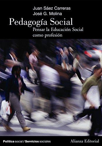 Pedagogía Social: Pensar la Educación Social como profesión (El Libro Universitario - Manuales)