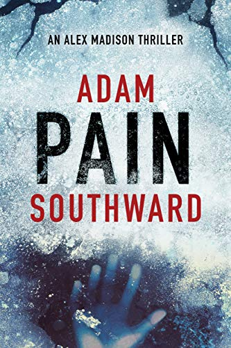 Pain (Alex Madison Book 2) by [Adam Southward]