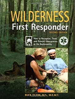 Wilderness First Responder, 2nd: How to Recognize, Treat, and Prevent Emergencies in the Backcountry (Wilderness First Responder: How to Recognize, Treat, &)