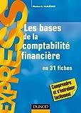 Les bases de la Comptabilité financière - En 31 fiches