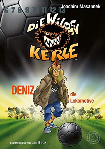Die Wilden Kerle - Band 5: Deniz, die Lokomotive