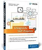 Erfolgreiche SAP-Projekte: Best Practices für Ihr Projektmanagement mit SAP ERP. Inklusive direkt einsetzbarer Vorlagen und Checklisten – Ausgabe 2015 (SAP PRESS) - Denise Banks-Grasedyck