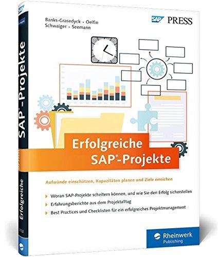 Erfolgreiche SAP-Projekte: Best Practices für Ihr Projektmanagement mit SAP ERP. Inklusive direkt einsetzbarer Vorlagen und Checklisten – Ausgabe 2015 (SAP PRESS)
