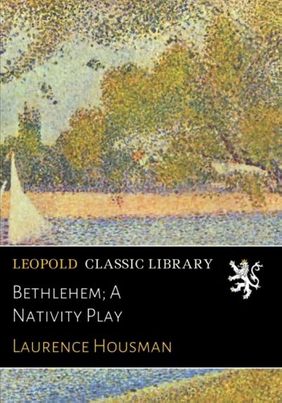 ラック気まぐれな保安Bethlehem; A Nativity Play