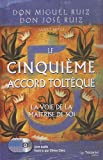 Le cinquième accord toltèque - La voie de la maîtrise de soi (5CD audio) - Guy Trédaniel éditeur - 25/05/2012