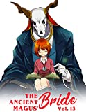 Ancient Magus: The Ancient Magus' Bride Vol. 13| (The Ancient Magus' Bride, 13)| Mahou Tsukai no Yome Manga Anime FAN (English Edition)