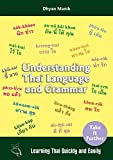 Understanding Thai Language and Grammar: Learning Thai Quickly and Easily
