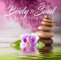 BODY & SOUL RELAXATION